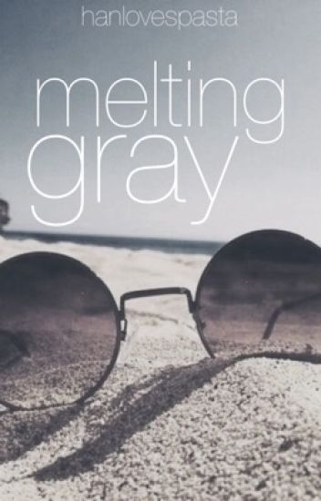 Melting Gray [Gratsu]