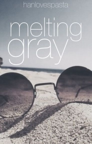 Melting Gray [Gratsu]