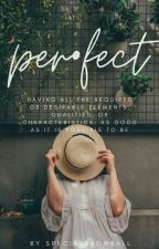 per•fect by specialsnowball