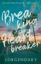 Breaking the Heartbreaker by Lorgendary