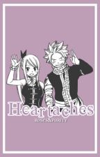 Heart Aches (NaLu Fanfiction) by RosesandPurity