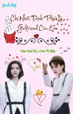 Đọc truyện [Hứa Giai Kỳ x Lưu Vũ Hân] Chị Nhất Định Phải Là Girlfriend Của Em