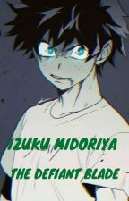 Izuku Midoriya - The Defiant Blade by KarmaMantra