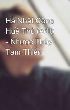 Hà Nhật Cộng Huề Thủ (edit) - Nhược Thủy Tam Thiên by Min-max