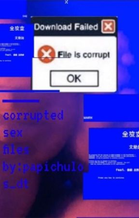 corrupted sex files  by papichulos_dt