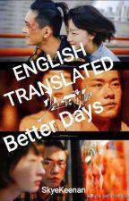 Better Days [ENGLISH] 少年的你,如此美丽 by skyekeenan
