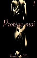 Protège-moi by NevaehHM