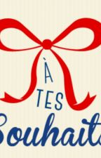 A tes souhaits !!! by Ilolabeste1