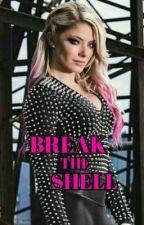 Break The Shell(Alexa Bliss X Male Reader) by MartinGraf98