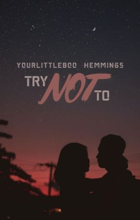 Try not to {hemmings} by YourLittleBoo
