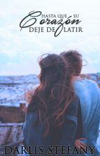 Hasta que su Corazón deje de Latir by darlis_steff