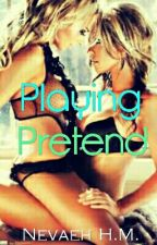 Playing Pretend by NevaehHM