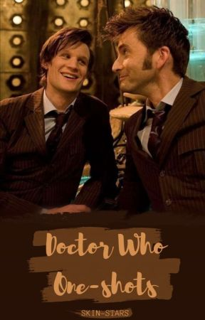 Doctor Who One-shots by skin-stars