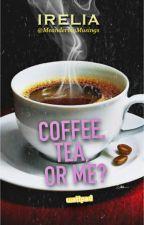 Coffee, Tea, or Me? by MeanderingMusings