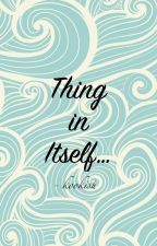 Thing in Itself (Editing and Revising) by kookish
