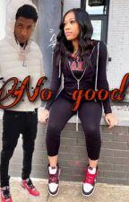 No Good | Nba youngboy by aribadazz