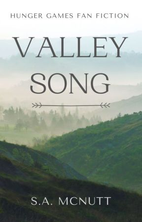 Valley Song:  A Hunger Games Fan Fiction by StephanieAnnMcNutt