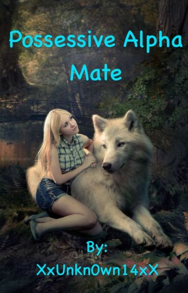 Possessive Alpha Mate