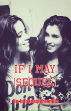 If I May(sequel) by bananasforcamila