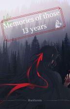Memories of those 13 years by BlackSonido