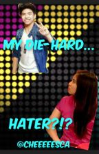 My Die-Hard..... HATER?!? (NashLene FanFic) by RedMistakes01