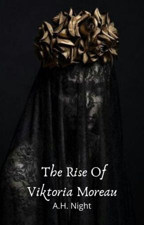 The Rise Of Viktoria Moreau by Lilith_Morningstar19
