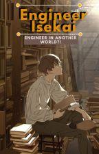 Engineer Isekai: Engineer in Another World ?! by moumoonz