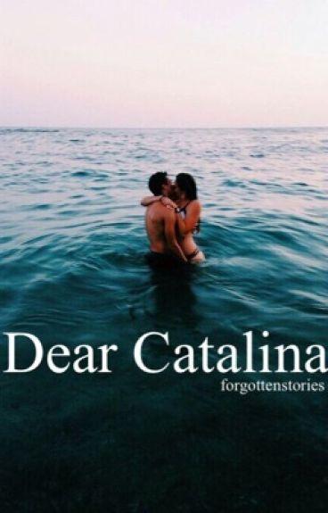Dear Catalina by forgottenstories