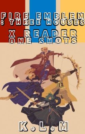 Fire emblem: three houses x reader oneshots by cold-green-tea