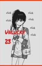 Unlucky 23 by Undead_Unicorn