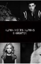 Alpha meets Alpha's daughter by wemmae