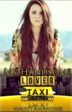 MY HANDSOME LOVER [MR. TAXI DRIVER] by maikitamahome