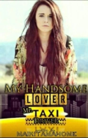 MY HANDSOME LOVER [MR. TAXI DRIVER]