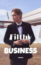 Filthy Business | Kai ff by JeonginSquish