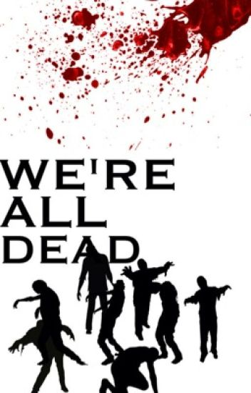 We're All Dead