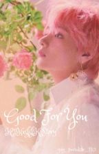 Good For You |taekook| by Kpop_fan_110