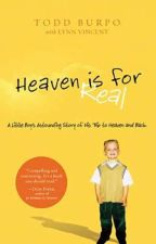 Heaven Is For Real (A Boy's Astounding Story of His Trip to Heaven and Back) by Gramar_Lacsina