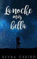 La noche más bella by ReynaCary