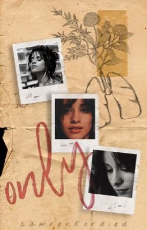 only || Camila/You by camrenkordied