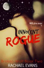 Innocent Rogue (Book 2) [On Hold-writer's block] by deadlyknightshade