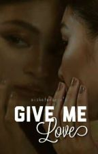 Give Me Love ( JaDine ) by aisheterorio