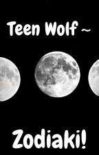 Teen Wolf ~ Zodiaki! by Fokciksss