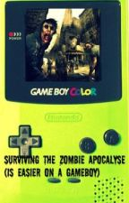 Surviving The Zombie Apocalypse (is easier on a gameboy) by SophieGoesRawrr