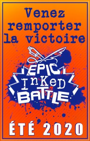 EPIC INKED BATTLE - ÉTÉ 2020 [Inscriptions Fermées] by InkedBattle