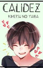 × Calidez × × Kimetsu no Yaiba × by MicaelaInoanCardenas