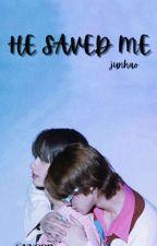 HE SAVED ME ~ Junhao✅ by yyyyeon