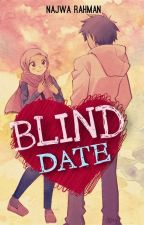 BLIND DATE by NajwaRahman91