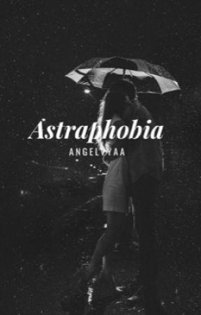 ASTRAPHOBIA by Angelvyaa