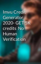 Imvu Credit Generator 2020- GET 5K credits  No Human Verification by AJAYAGRWAL