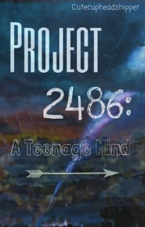 Project 2486: A Teenage Mind (A RP) by Cutecupheadshipper